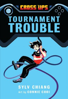 Tournament trouble /  Sylv Chiang ; art by Connie Choi.