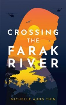 Crossing the Farak River /  Michelle Aung Thin. - Michelle Aung Thin.