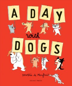 A Day With Dogs : What Do Dogs Do All Day?