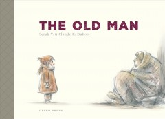 The old man /  by Sarah V. ; illustrated by Claude K. Dubois ; translated by Daniel Hahn.