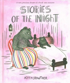 Stories of the night /  Kitty Crowther ; interpreted by Sam McCullen ; translated by Julia Marshall. - Kitty Crowther ; interpreted by Sam McCullen ; translated by Julia Marshall.