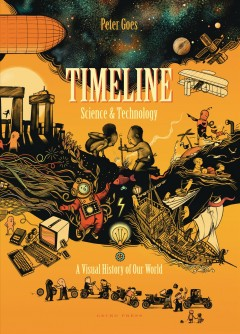 Timeline : science & technology : a visual history of our world / Peter Goes ; [translated by Bill Nagelkerke]. - Peter Goes ; [translated by Bill Nagelkerke].