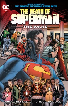 The death of Superman : the wake / Louise Simonson, writer ; Laura Braga, Jesús Merino [and others], artists ; Wendy Broome, colorist ; Carlos M. Mangual, letterer ; Jerry Ordway and Wendy Broome, collection cover artists. - Louise Simonson, writer ; Laura Braga, Jesús Merino [and others], artists ; Wendy Broome, colorist ; Carlos M. Mangual, letterer ; Jerry Ordway and Wendy Broome, collection cover artists.