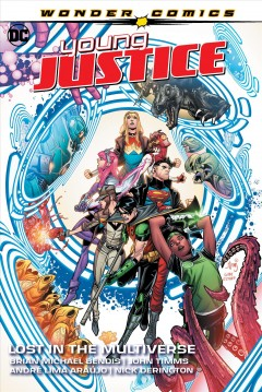 Young Justice Volume 2, Lost in the multiverse /  Brian Michael Bendis, writer ; John Timms, André Lima Araújo, Nick Derington, David Lafuente, Dan Hipp, artists ; Gabe Eltaeb, Dan HIpp, Dave Stewart, colorists ; Wes Abbott, letterer ; John Timms & Gabe Eltaeb, collection cover artists. - Brian Michael Bendis, writer ; John Timms, André Lima Araújo, Nick Derington, David Lafuente, Dan Hipp, artists ; Gabe Eltaeb, Dan HIpp, Dave Stewart, colorists ; Wes Abbott, letterer ; John Timms & Gabe Eltaeb, collection cover artists.