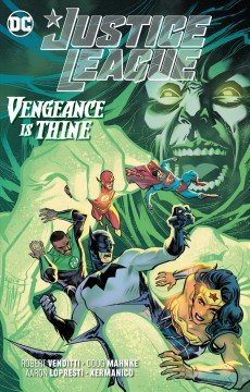Justice League Volume 6, Vengeance is thine /  writer, Robert Venditti ; artists, Doug Mahnke, Aaron Lopresti, Xermanico [and six others] ; colorists, David Baron, Romulo Fajardo Jr. ; letterer, Tom Napolitano ; collection cover artist, Francis Manapul. - writer, Robert Venditti ; artists, Doug Mahnke, Aaron Lopresti, Xermanico [and six others] ; colorists, David Baron, Romulo Fajardo Jr. ; letterer, Tom Napolitano ; collection cover artist, Francis Manapul.
