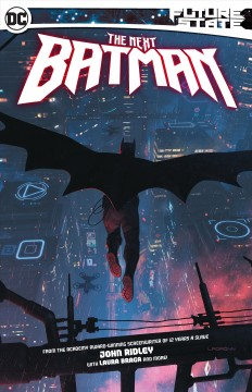 Future state : The next Batman / writers, John Ridley, Vita Ayala, Andrew Constant [and 4 others] ; pencillers, Laura Braga, Aneke, Nick Derington [and 5 others] ; inkers, Laura Braga, Aneke, Nick Derington [and 6 others] ; colorists, Arif Prianto, Jordie Bellaire, Tamra Bonvillain [and 4 others] ; letterers, Clayton Cowles, Wes Abbott [and 2 others]. - writers, John Ridley, Vita Ayala, Andrew Constant [and 4 others] ; pencillers, Laura Braga, Aneke, Nick Derington [and 5 others] ; inkers, Laura Braga, Aneke, Nick Derington [and 6 others] ; colorists, Arif Prianto, Jordie Bellaire, Tamra Bonvillain [and 4 others] ; letterers, Clayton Cowles, Wes Abbott [and 2 others].