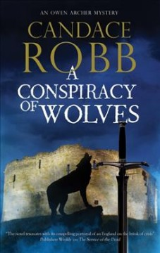 A conspiracy of wolves /  Candace Robb.