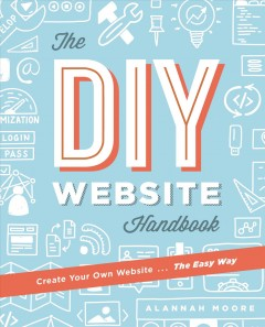 Create your own website the easy way /  Alannah Moore. - Alannah Moore.