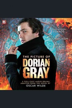 The picture of Dorian Gray : a full-cast audio drama adapted from the novel by Oscar Wilde / [David Llewellyn, adapter].