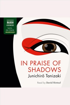 In praise of shadows /  Junichiro Tanizaki.