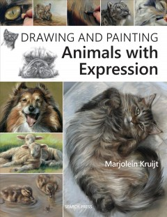 Drawing and painting animals with expression /  Marjolein Kruijt ; English translation by Burravoe Translation Services. - Marjolein Kruijt ; English translation by Burravoe Translation Services.