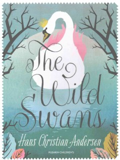 The wild swans : also includes the nightingale / Hans Christian Andersen ; translated by Misha Hoekstra ; illustrated by Helen Crawford-White. - Hans Christian Andersen ; translated by Misha Hoekstra ; illustrated by Helen Crawford-White.