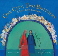 One city, two brothers /  written by Chris Smith ; illustrated by Aurélia Fronty.