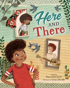 Here and there /  written by Tamara Ellis Smith ; illustrated by Evelyn Daviddi. - written by Tamara Ellis Smith ; illustrated by Evelyn Daviddi.