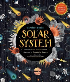 Solar system /  written by Anne Jankeliowitch ; illustrated by Annabelle Buxton ; reviewed & edited by Dr. Carie Cardamone, PhD ; translated by Lisa Rosinsky. - written by Anne Jankeliowitch ; illustrated by Annabelle Buxton ; reviewed & edited by Dr. Carie Cardamone, PhD ; translated by Lisa Rosinsky.