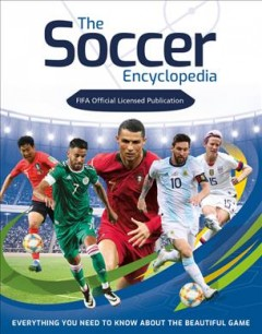 Fifa Soccer Encyclopedia : Everything You Need to Know About the Beautiful Game