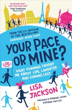 Your pace or mine? : what running taught me about life, laughter and coming last / Lisa Jackson. - Lisa Jackson.