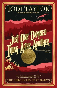 Just one damned thing after another /  Jodi Taylor. - Jodi Taylor.
