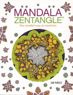 Mandala zentangle : the mindful way to creativity / Jane Marbaix. - Jane Marbaix.