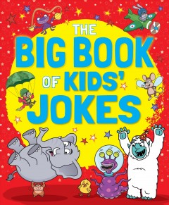 The big book of kids' jokes /  Kay Barnham and Sean Connolly ; edited by Joe Harris ; illustrations by Adam Clay and Dynamo Design.