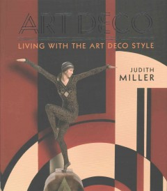 Art deco : living with the Art Deco style / Judith Miller.