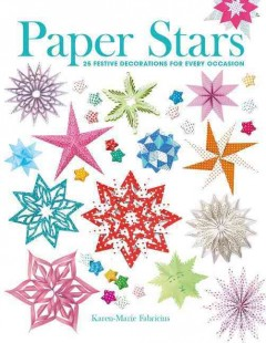 Paper stars : 25 festive decorations for every occasion / Karen-Marie Fabricius. - Karen-Marie Fabricius.