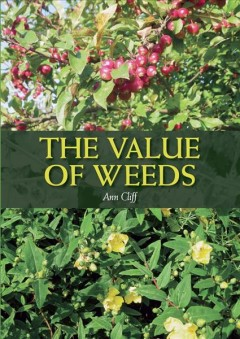 The value of weeds /  Ann Cliff.
