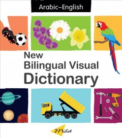 New bilingual visual dictionary.  text by Sedat Turhan & Patricia Billings ; illustrated by Anna Martinez ; designed by Christangelos Seferadis. - text by Sedat Turhan & Patricia Billings ; illustrated by Anna Martinez ; designed by Christangelos Seferadis.