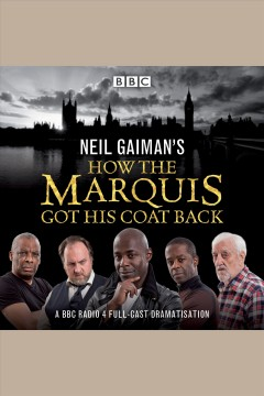 Neil Gaiman's How the marquis got his coat back : a BBC Radio 4 full-cast dramatisation.