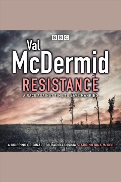 Resistance : a race against time to save mankind / Val McDermid.