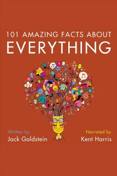 101 amazing facts about everything.  Jack Goldstein. - Jack Goldstein.