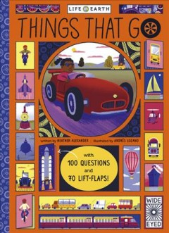 Things that go /  written by Heather Alexander ; illustrated by Andrés Lozano. - written by Heather Alexander ; illustrated by Andrés Lozano.