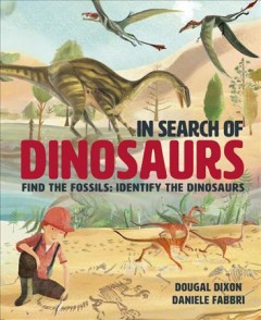 In search of dinosaurs /  Dougal Dixon, Daniele Fabri. - Dougal Dixon, Daniele Fabri.