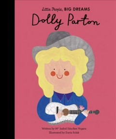 Dolly Parton /  written by Ma Isabel Sanchez Vegara ; illustrated by Daria Solak.