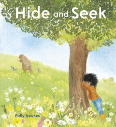 Hide and seek /  Polly Noakes.
