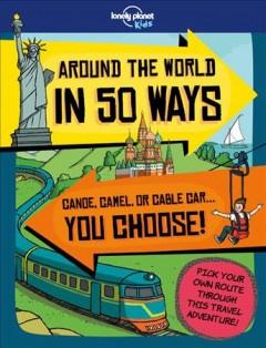 Around the world in 50 ways /  written by Dan Smith ; illustrated by Frances Castle.
