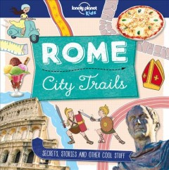 Lonely Planet Kids City Trails : Rome