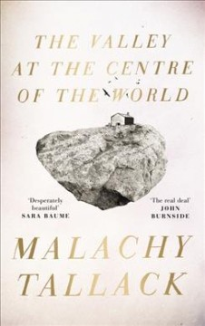 The valley at the centre of the world /  Malachy Tallack.