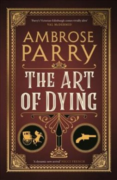 The art of dying /  Ambrose Parry. - Ambrose Parry.