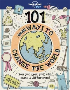 101 small ways to change the world /  Aubre Andrus. - Aubre Andrus.
