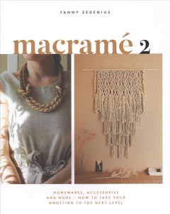 Macramé 2  /  Fanny Zedenius ; photography by Kim Lightbody. - Fanny Zedenius ; photography by Kim Lightbody.