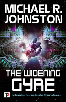 The widening gyre /  Michael R. Johnston