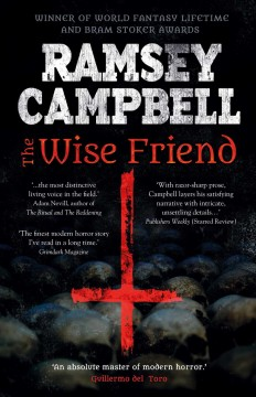 The wise friend /  Ramsey Campbell.