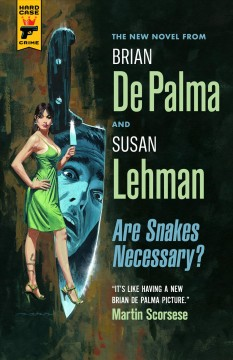 Are snakes necessary? /  by Brian De Palma and Susan Lehman.
