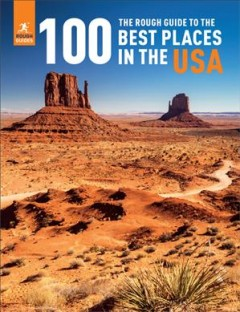 The rough guide to the 100 best places in the USA /  editor Zara Sekhavati. - editor Zara Sekhavati.
