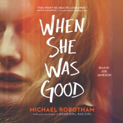 When she was good /  Michael Robotham. - Michael Robotham.