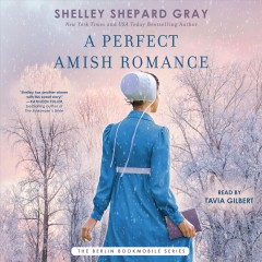 A perfect Amish romance /  Shelley Shepard Gray. - Shelley Shepard Gray.