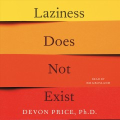 Laziness does not exist /  Devon Price. - Devon Price.