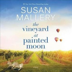 The vineyard at Painted Moon /  by Susan Mallery. - by Susan Mallery.