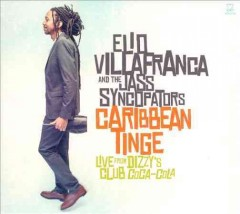 Caribbean tinge : live from Dizzy's Club Coca-Cola / Elio Villafranca and the Jass Syncopators. - Elio Villafranca and the Jass Syncopators.